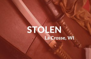 Antique Family Sword Stolen from Three Rivers Martial ARTs Academy in La Crosse, WI